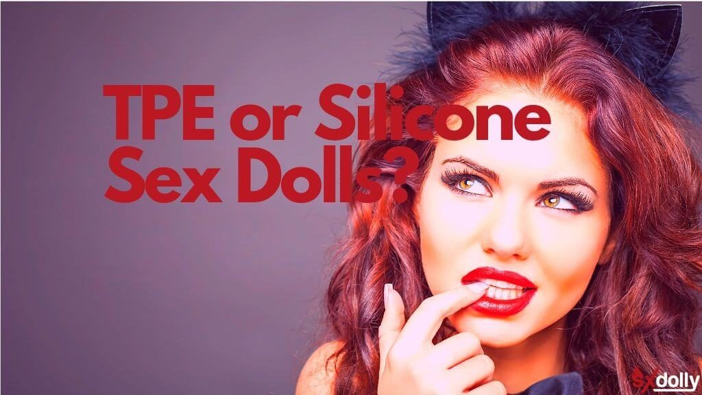 TPE vs. Silicone Sex Dolls SxDolly